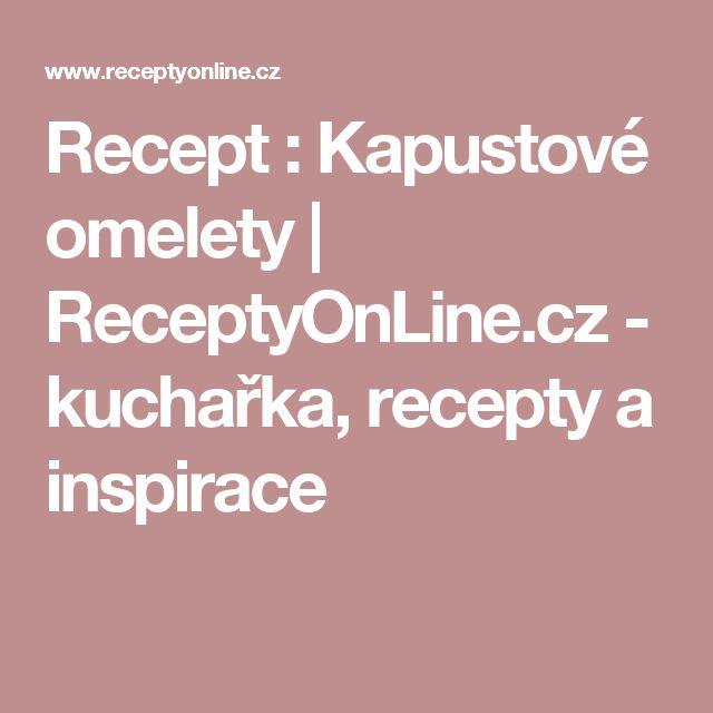 Recept : Kapustové omelety   ReceptyOnLine.cz - kuchařka, recepty a inspirace