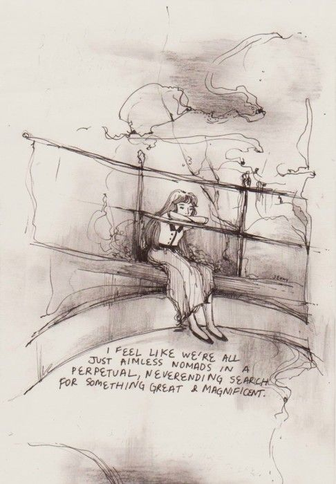 I feel like we're all just aimless nomads in a perpetual, never-ending search for something great & magnificent. #infp