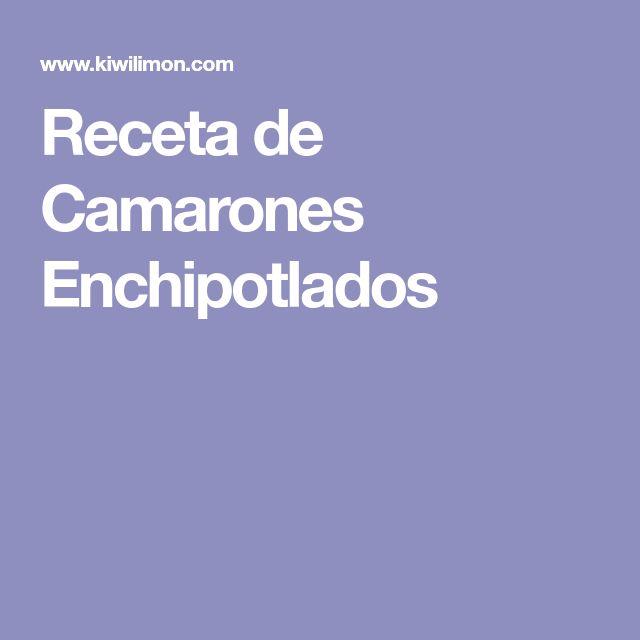 Receta de Camarones Enchipotlados