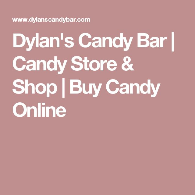 Dylan's Candy Bar | Candy Store & Shop | Buy Candy Online