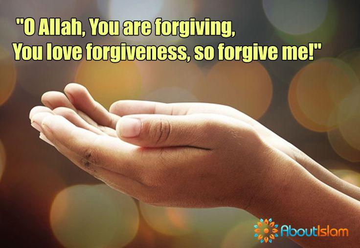 Dua for Laylatul Qadr - O Allah! You are forgiving, and you love forgiveness. So forgive me.