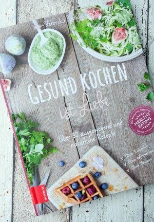 Gesund Kochen ist Liebe Buchvorstellung