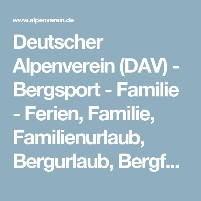 Deutscher Alpenverein (DAV) - Bergsport - Familie - Ferien, Familie, Familienurlaub, Bergurlaub, Bergferien