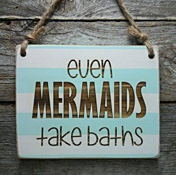 Even Mermaids Take Baths - Small Hanging Sign - Bathroom Sign - Little Mermaid Decor    If you love thinking of sands on a beach or the waves of the ocean consider using some beach bathroom decor ideas.  When you combine cute beach wall art along with beach themed shower curtains and beach bathroom accessories the ocean has a way of coming to you.  Furthermore you can use beach bathroom accessories along side lighthouse decor, nautical decor, coastal decor together to have an ocean in your…