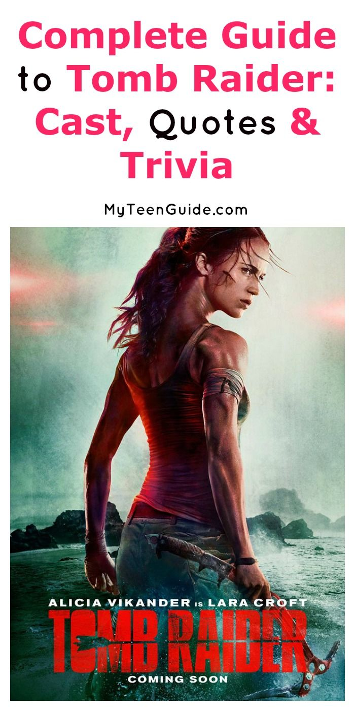 Complete Guide To Tomb Raider 2018 Movie Quotes Trivia Cast