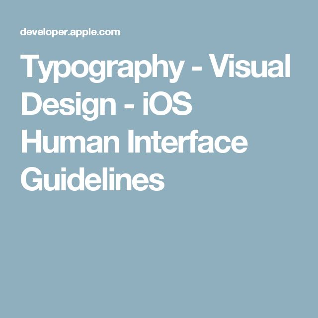 Typography - Visual Design - iOS Human Interface Guidelines