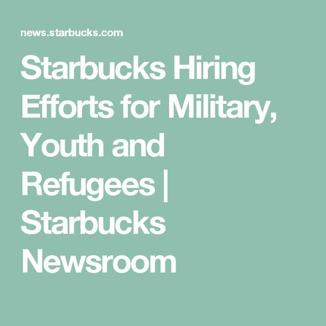 Starbucks Hiring Efforts for Military, Youth and Refugees | Starbucks Newsroom