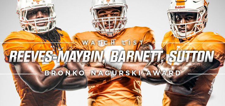 Barnett, Reeves-Maybin, Sutton On Nagurski Watch List - University of Tennessee Official Athletic Site