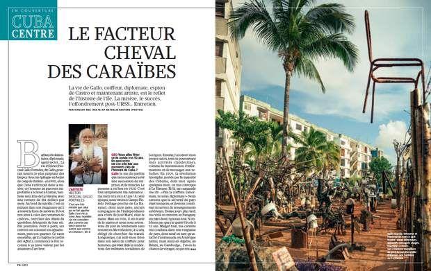 EN COUVERTURE - Cuba : Le facteur cheval des CaraïbesLa vie de Gallo, coiffeur, diplomate, espion de Castro et maintenant artiste, est le reflet de l'histoire de l'île. La misère, le succès, l'effondrement post-URSS… Entretien.PAR VINCENT REA (TEXTE) ET NATHALIE BAETENS (PHOTOS)