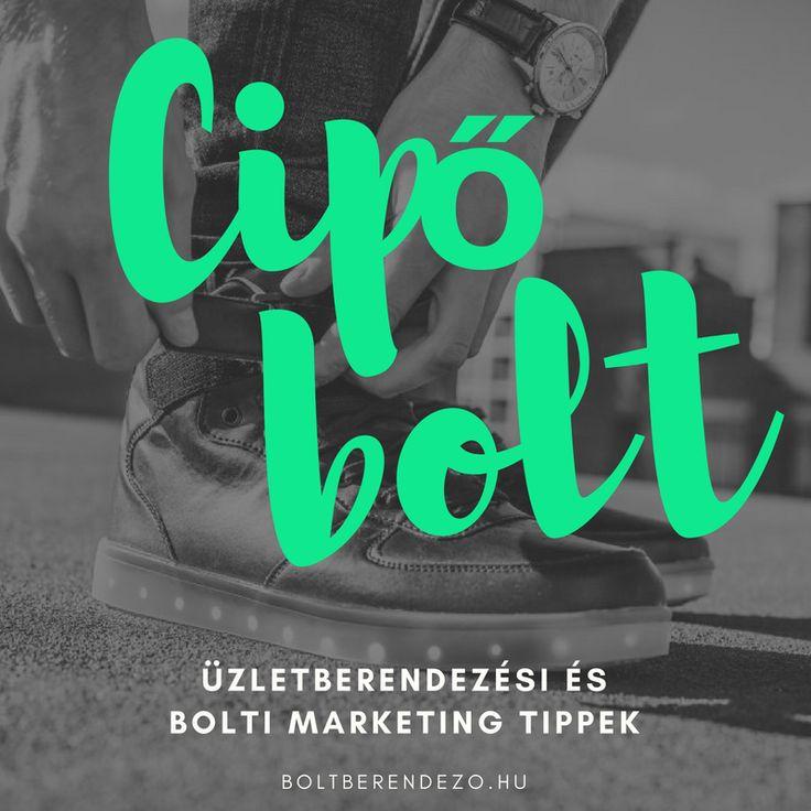 Üzletberendezési és bolti marketing tippek: CIPŐBOLT 6 instant, forgalom növelő ötlet. Cipőboltod van? Így szerezz elégedett, visszajáró vevőket!