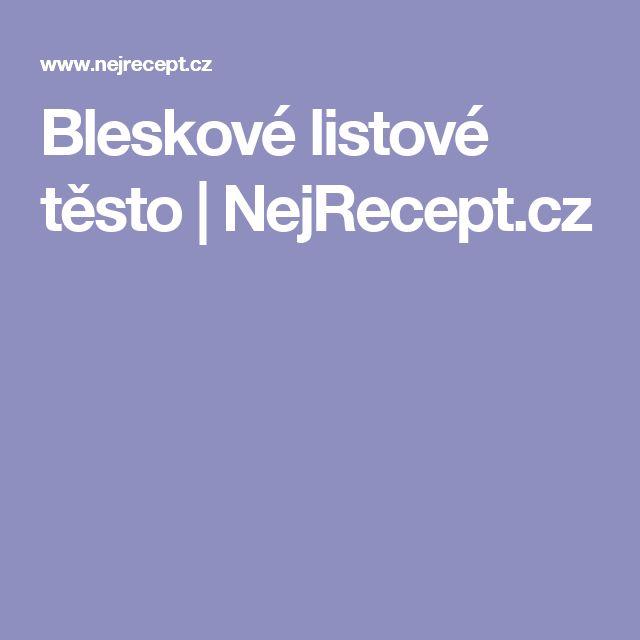 Bleskové listové těsto | NejRecept.cz