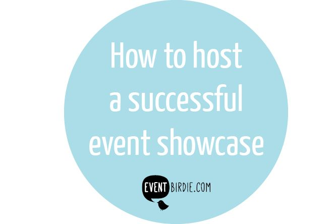 How to host a successful event showcase  #eventprofs #marketing #maxcapacity www.eventbirdie.com