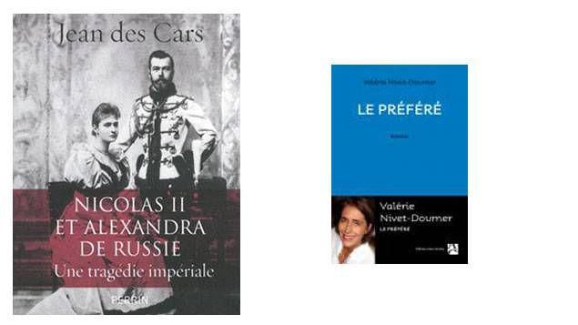 """""""Nicolas II et Alexandra de Russie : une tragédie impériale"""" de Jean des Cars et """"Le préféré"""" de Valérie Nivet-Doumer"""