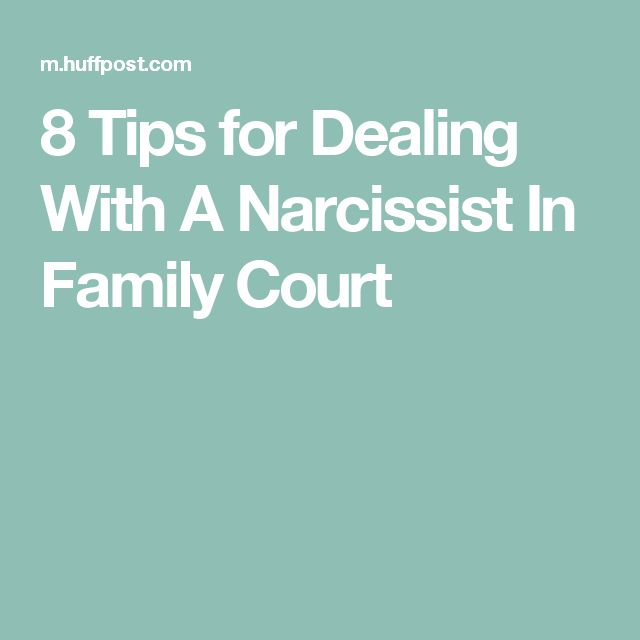 8 Tips for Dealing With A Narcissist In Family Court