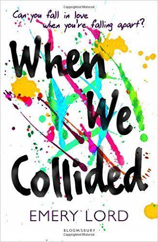 When We Collided: Amazon.it: Emery Lord: Libri in altre lingue