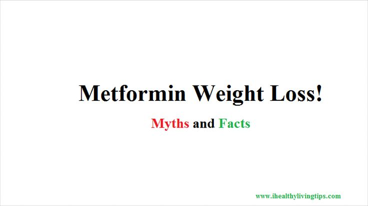 Metformin Weight Loss: Insight Myths and Facts - iHealthyLivingTips