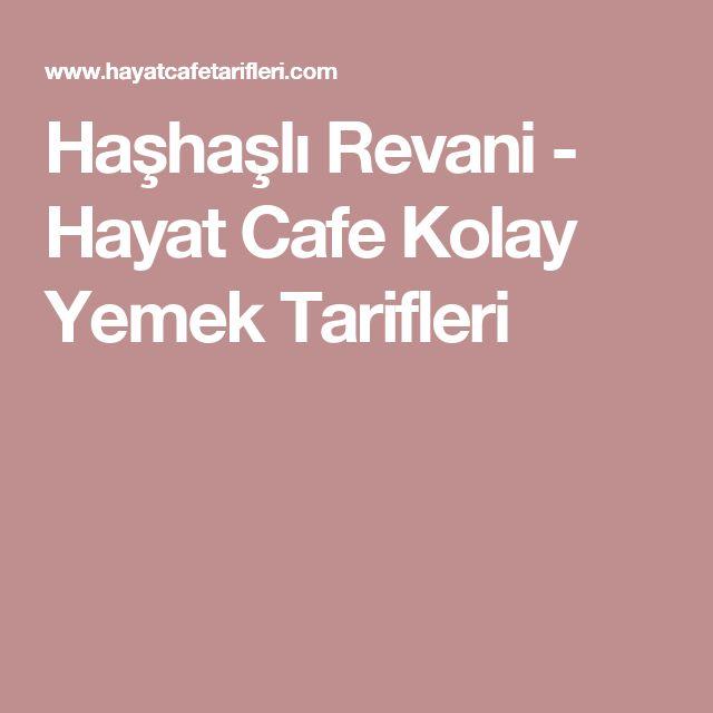 Haşhaşlı Revani - Hayat Cafe Kolay Yemek Tarifleri
