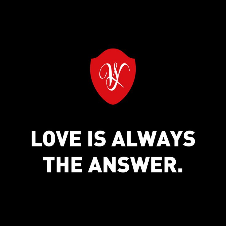 LOVE IS ALWAYS THE ANSWER.  www.winewithspirit.net https://www.facebook.com/winedinewithmetonight