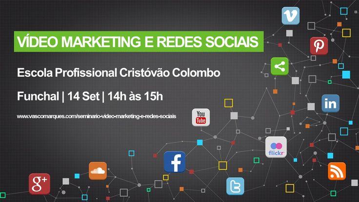 Seminário Vídeo Marketing e Redes Sociais, Escola Profissional Cristóvão Colombo (Funchal) com Vasco Marques. Evento para alunos da EPCC com transmissão web