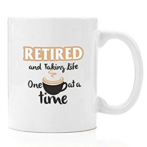 Amazon.com: Taking Retirement One Cup at a Time Coffee Mug 12 oz - Retirement gag gifts, retirement gift ideas, retirement gifts for men, retirement gifts funny, gift for retirement, retirement gifts for women: Kitchen & Dining