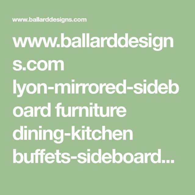 www.ballarddesigns.com lyon-mirrored-sideboard furniture dining-kitchen buffets-sideboards 240398