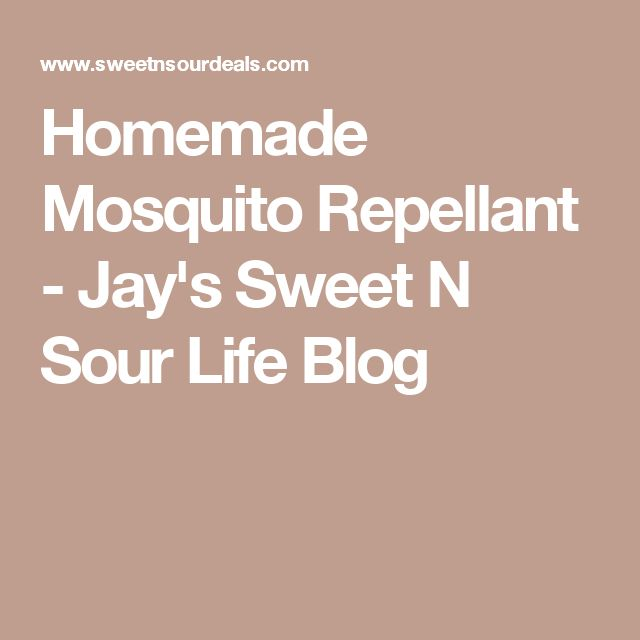 Homemade Mosquito Repellant - Jay's Sweet N Sour Life Blog