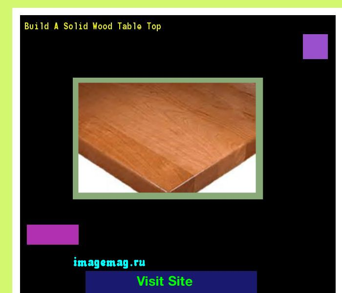 Build A Solid Wood Table Top 094307 - The Best Image Search