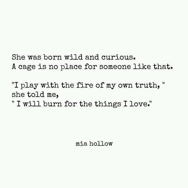 I will burn for the things I love
