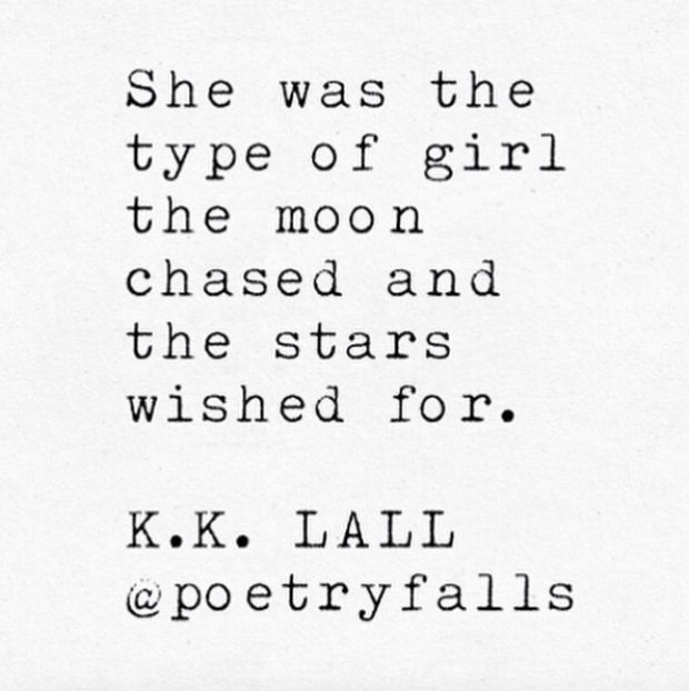 """""""She was the type of girl the moon chased and the stars wished for."""" — @PoetryFalls"""