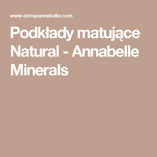 Podkłady matujące Natural  - Annabelle Minerals
