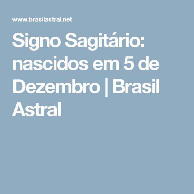 Signo Sagitário: nascidos em 5 de Dezembro | Brasil Astral