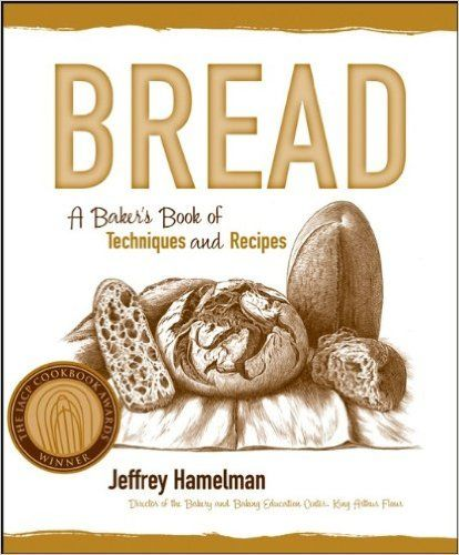 Bread: A Baker's Book of Techniques and Recipes (Hospitality): Amazon.co.uk: Jeffrey Hamelman: 9780471168577: Books