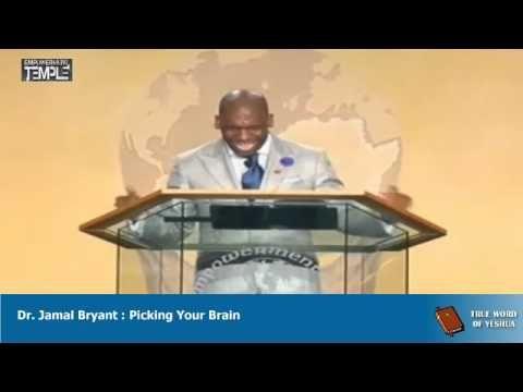 Dr. Jamal Harrison Bryant, Picking Your Brain