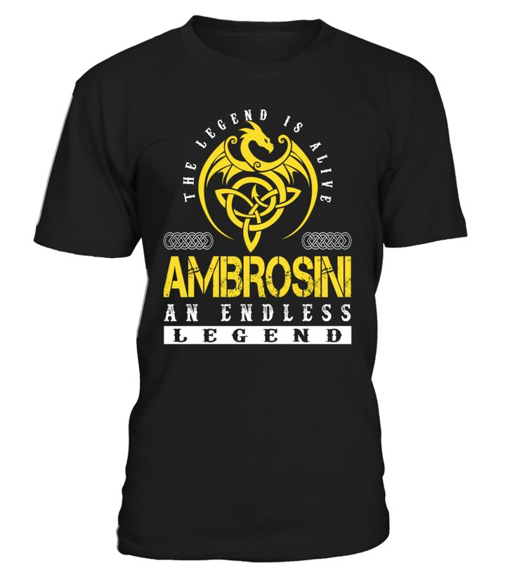 The Legend is Alive AMBROSINI An Endless Legend Last Name T-Shirt #LegendIsAlive
