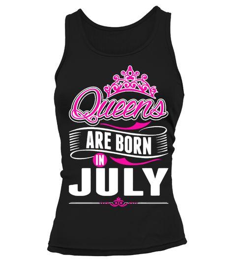 T shirt  Queens Are Born In July Gift T-Shirt  fashion trend 2018 #tshirt, #tshirtfashion, #fashion