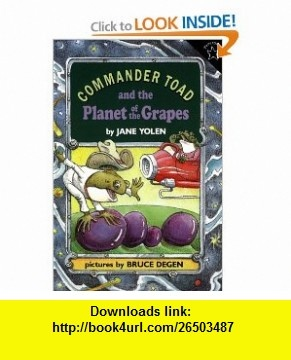 Commander Toad and the Planet of the Grapes (9780698113534) Jane Yolen , ISBN-10: 0698113535  , ISBN-13: 978-0698113534 ,  , tutorials , pdf , ebook , torrent , downloads , rapidshare , filesonic , hotfile , megaupload , fileserve