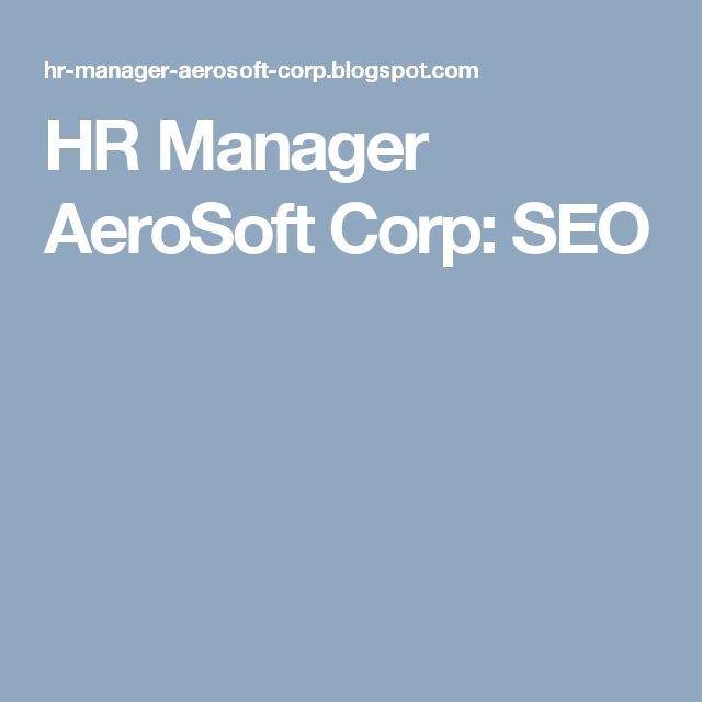 HR Manager AeroSoft Corp: SEO