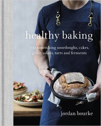 Out in February 2017, Healthy Baking: 100 Nourishing Sourdoughs, Cakes, Grain Salads, Tarts and Ferments by Jordan Bourke