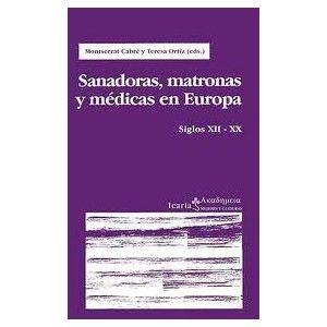 SANADORAS, MATRONAS Y MEDICAS EN EUROPA: SIGLOS XII-XX