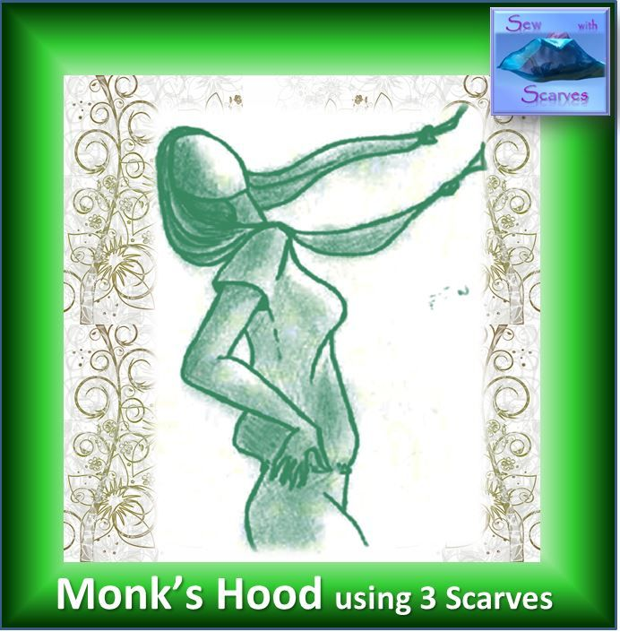 The Monk's Hood - a light and flirty, hooded, Women's Top with long ties.  3 Scarves, only straight lines of stitching (beginner to advanced) in only 1 – 2 hours.