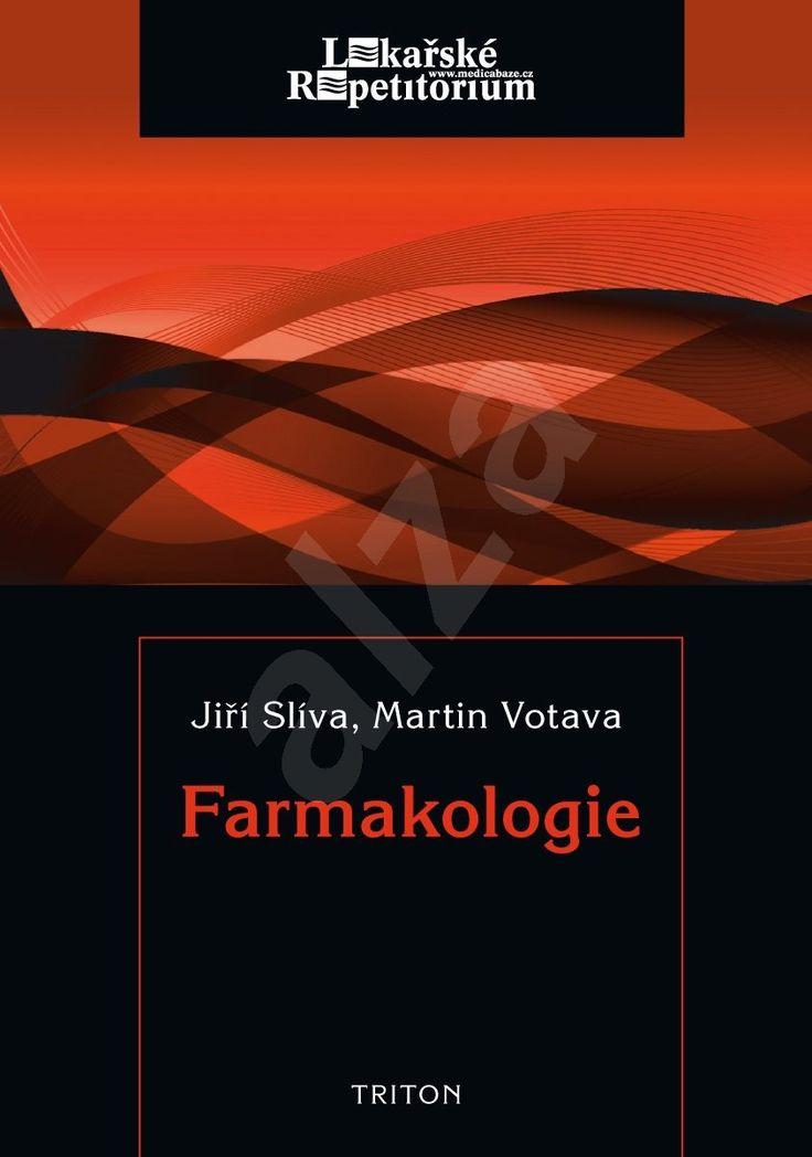 Farmakologie - Lékařské repetitorium - Jiří Slíva, Martin Votava