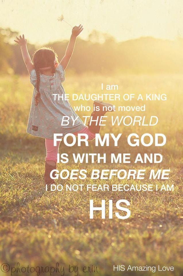 I am the daughter of the King.
