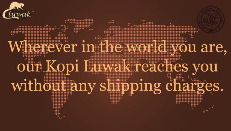 Order Kopi Luwak from anywhere in the world and we deliver it to you without any shipping charges.