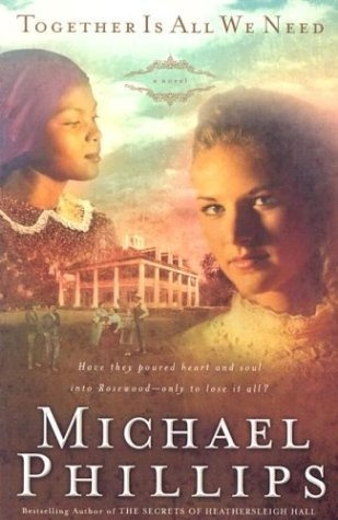 Together is All We Need (Shenandoah Sisters #4) by Michael Phillips