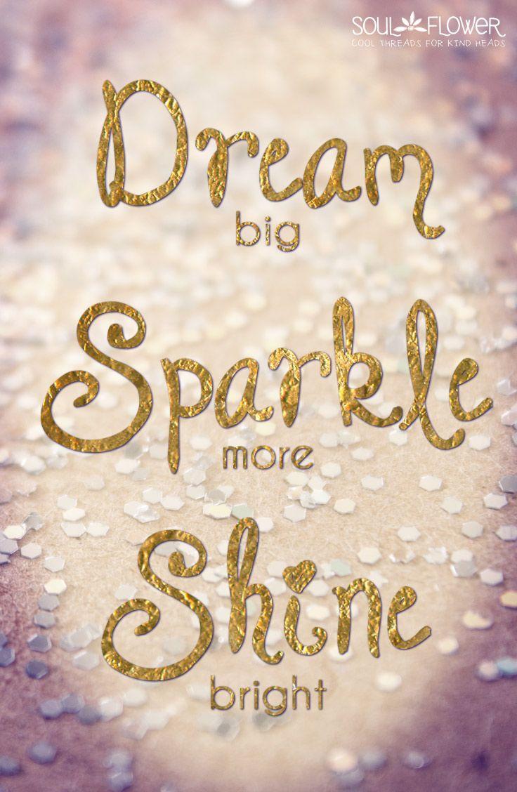 dream big  sparkle more  shine bright   quote  positivity
