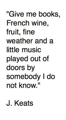 """and a little music played out of doors by somebody I do not know"" -J.Keats"