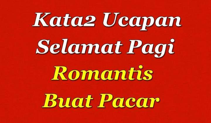 Kata Kata Selamat Pagi Romantis Buat Pacar