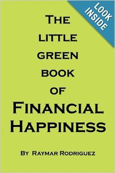 The Little Green Book of Financial Happiness by Raymar Rodriguez