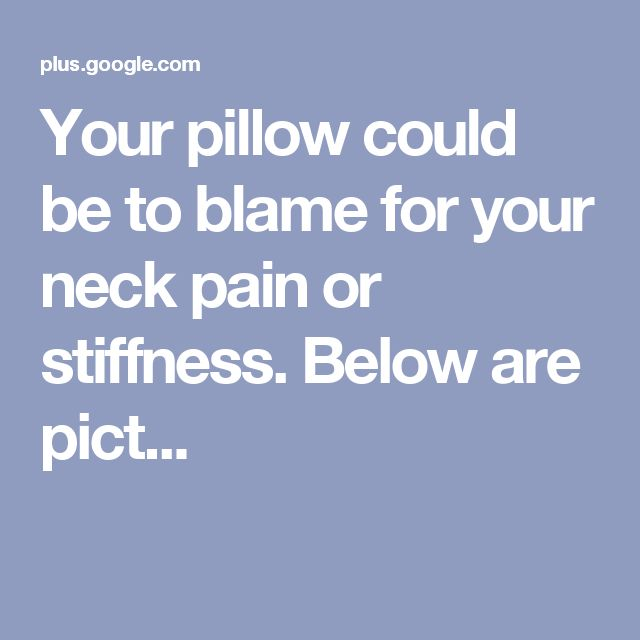 Your pillow could be to blame for your neck pain or stiffness. Below are pict...