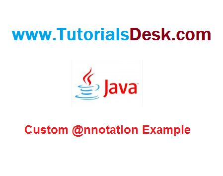 Java Custom Annotation and Parsing using Reflection Tutorial with examples